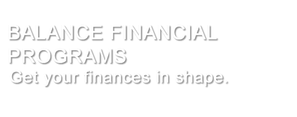 BALANCE FINANCIAL PROGRAMS