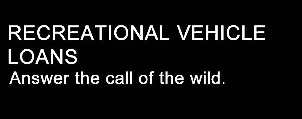 RECREATIONAL VEHICLE LOANS
